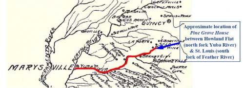 Map of approximate location of Pine Grove House between Howland Flat (north fork Yuba River) & St. louis (south fork of Feather River)
