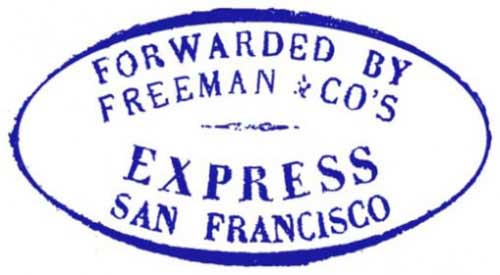 Forwarded By Freeman & Co's Express San Francisco (Handstamp)