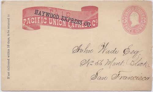 Haywood Express Co., connecting with Pacific Union Express Co. (probably in Oakland) to San Francisco