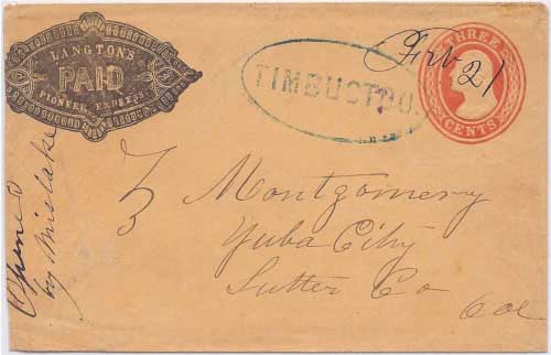 Langton's Pioneer Express in their franked envelope from Timbuctoo with manuscript Feb 21 to Yuba City.