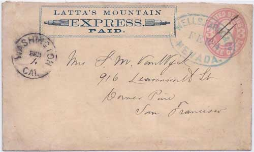 Latta's Mountain Express PAID in their franked envelope from Washington Cal. Feb 4 to Nevada City