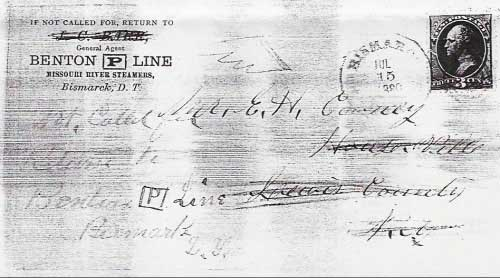 "Figure 15. Front of cover postmarked ""Bismarck Dak. Jul 15, 1880""(8). Note the pencil notation at left ""if not called for, return to Benton P Line, Bismarck D.T."". The Benton Line's logo was a 'P' within a square (for T.C. Power)."