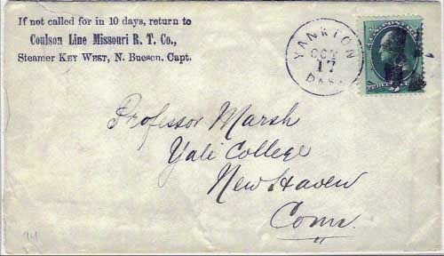 "Figure 3. ""Yankton Dak. Oct 17"" cover from circa 1875 with corner card of the ""Coulson Line Missouri R.T. Co, Steamer Key West, N. Buesen, Capt."" (the ""R.T."" most likely stands for River Transportation)(6). Buesen was actually the pilot under Grant Marsh, who captained the Key West down the Yellowstone River following the Custer massacre. The addressee, Professor Marsh (no relation to Captain Marsh), was the head of paleontology at Yale."
