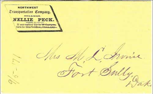 Figure 8. This Sep 5, 1871 cover did not enter the mails; rather it was delivered by the Nellie Peck to Mrs. Irvine (wife of Lt. Javan B. Irvine) at Fort Sully, Dakota on the Missouri River(6). This cover is a companion to the Far West cover illustrated in Figure 4.