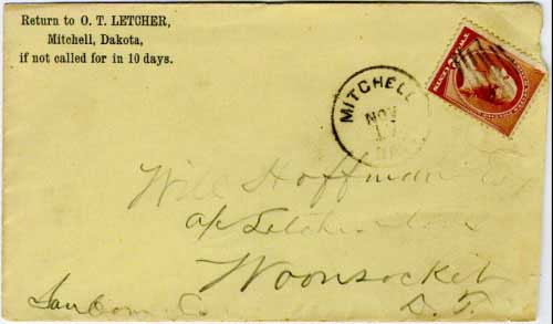 Mitchell, Dak. Nov 17 (1884) postmark in black with barred killer on 2c banknote stamp. The return addressee, O.T. Letcher, was part owner of the townsite of Letcher, a community about 17 miles northwest of Mitchell. Postmark known used from Apr 4, 1883 to Dec 30, 1884.