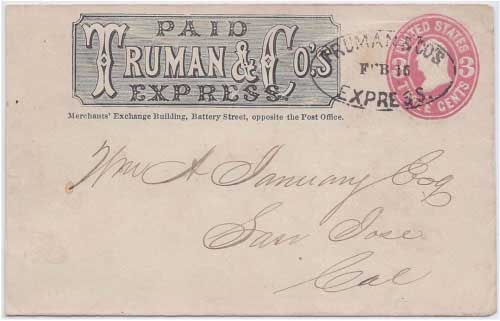Truman & Co.'s Express Feb 16, likely from San Francisco, to San Jose in their printed frank envelope