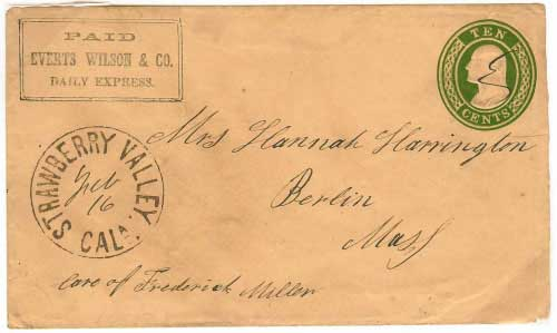 Everts Wilson & Co. Express franked entire from the mines. Entered mails at Strwberry Valley, California for Berlin, Massachusetts.