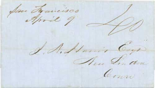 Figure 6-4. Letter postmarked at San Francisco on April 9, 1849 and carried by the PMSS steamship Oregon to Panama and the USMSC steamship Falcon to New York.