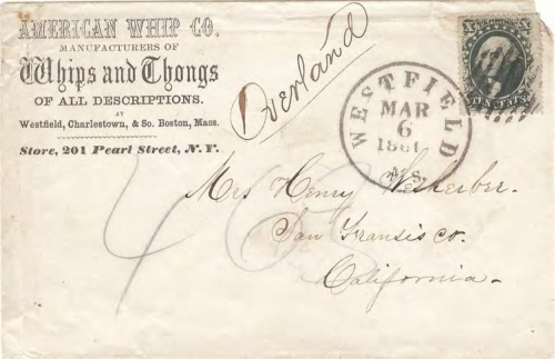 "Figure 9-20. Letter endorsed ""Overland"" and sent on March 6, 1861 from Westfield, Massachusetts to San Francisco."