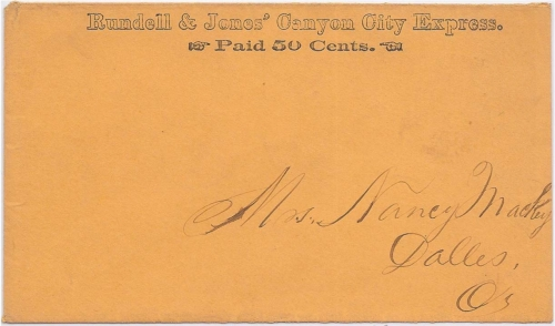 By Rundell & Jones' Canyon City Express - Paid 50 Cents from the John Day or Canyon City, Oregon mining area to The Dallas, Oregon.