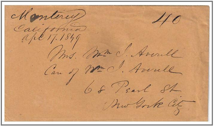 Figure No. 47 Monterey, California April 17, 1849 Letter to Mrs. William I. Averill